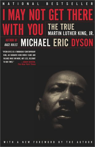 I May Not Get There with You: The True Martin Luther King, Jr by Dyson, Michael Eric (2001) Paperback